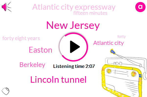 New Jersey,Lincoln Tunnel,Easton,Berkeley,Atlantic City,Atlantic City Expressway,Fifteen Minutes,Forty Eight Years