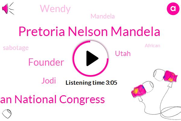 Pretoria Nelson Mandela,African National Congress,Founder,Jodi,Utah,Wendy