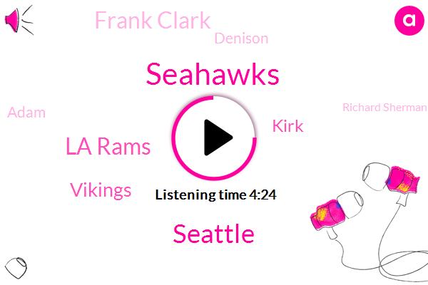 Seahawks,Seattle,La Rams,Vikings,Kirk,Frank Clark,Denison,Adam,Richard Sherman,Cardinals,Dallas,Chiefs,Russell Wilson,Pete,Owen,Lions,Chicago,Stefan