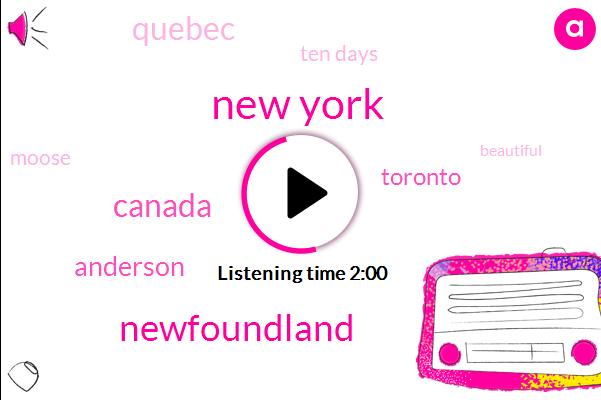 New York,Newfoundland,Canada,Anderson,Toronto,Quebec,Ten Days