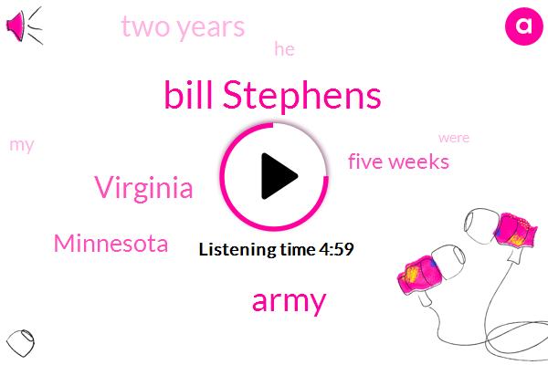 Bill Stephens,Army,Virginia,Minnesota,Five Weeks,Two Years
