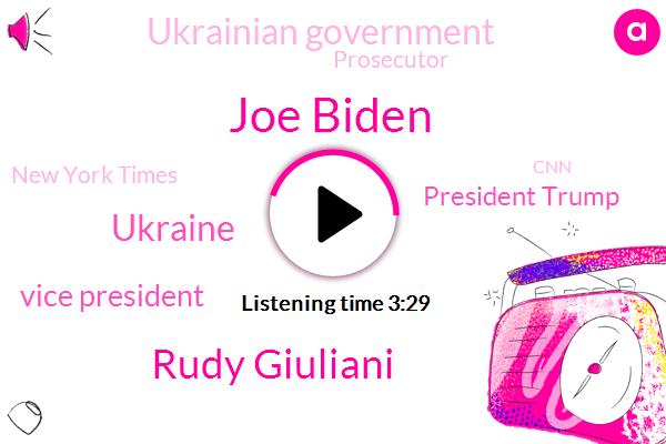 Joe Biden,Rudy Giuliani,Vice President,President Trump,Ukraine,Ukrainian Government,Prosecutor,New York Times,CNN,United States,Hunter,Barista Holdings,Randi Kaye,New York,Bloomberg,Kiev