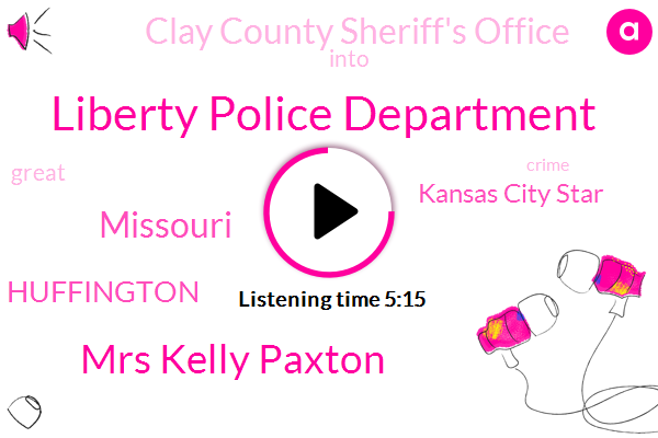 Liberty Police Department,Mrs Kelly Paxton,Missouri,Huffington,Kansas City Star,Fraud,Clay County Sheriff's Office