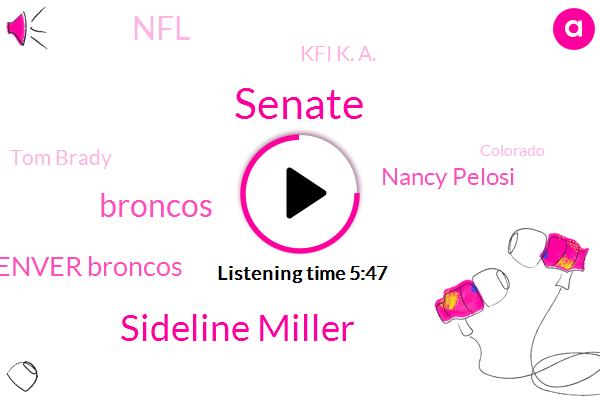 Sideline Miller,Broncos,Senate,Denver Broncos,Nancy Pelosi,NFL,Kfi K. A.,Tom Brady,Colorado,Auto Collision Specialists Studios,Tampa Bay,Senate Gop,Denver,New York Times,GOP,Federal Reserve,Gail,Dr Robert Anderson,Sacks,Covid