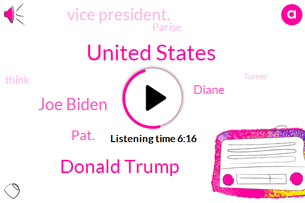 United States,Donald Trump,Joe Biden,Pat.,Diane,Vice President.,Parise,Turner,Eight Billion Dollars