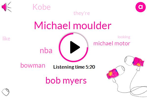 Michael Moulder,Bob Myers,NBA,Bowman,Michael Motor,Kobe