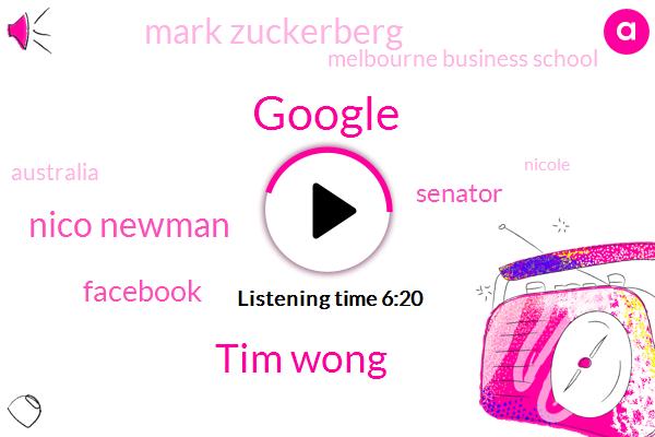 Google,Tim Wong,Nico Newman,Facebook,Senator,Mark Zuckerberg,Melbourne Business School,Australia,Nicole,Disney,Twitter,Youtube,Professor,Engineer,Dallas