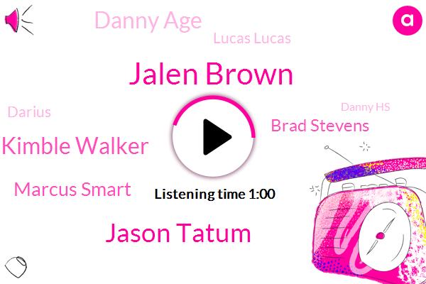Jalen Brown,Jason Tatum,Kimble Walker,Marcus Smart,Brad Stevens,Danny Age,Lucas Lucas,Darius,Danny Hs,Celtic,Rasta,Espn Radio,88,Greeny,People,Bubba