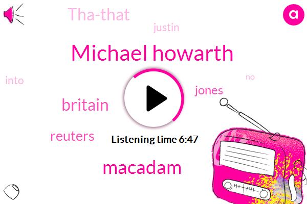 Michael Howarth,Macadam,Britain,Reuters,Jones,Tha-That,Justin