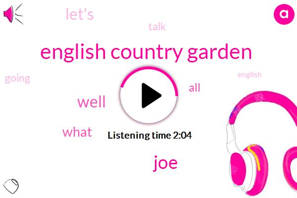 English Country Garden,JOE