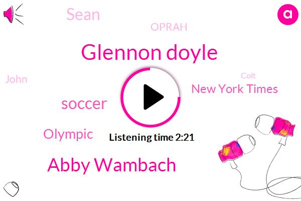 Glennon Doyle,Abby Wambach,Soccer,Olympic,New York Times,Sean,Oprah,Andrew,John,Colt