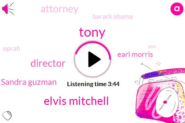 Tony,Elvis Mitchell,Director,Sandra Guzman,Earl Morris,Attorney,Barack Obama,Oprah,Johnny Morrison,Apple