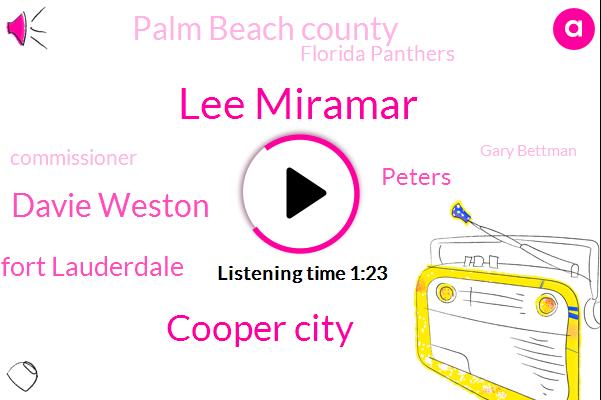 Lee Miramar,Cooper City,Davie Weston,Fort Lauderdale,Peters,Palm Beach County,Florida Panthers,Commissioner,Gary Bettman,New York Islanders,Florida,Miami,NHL