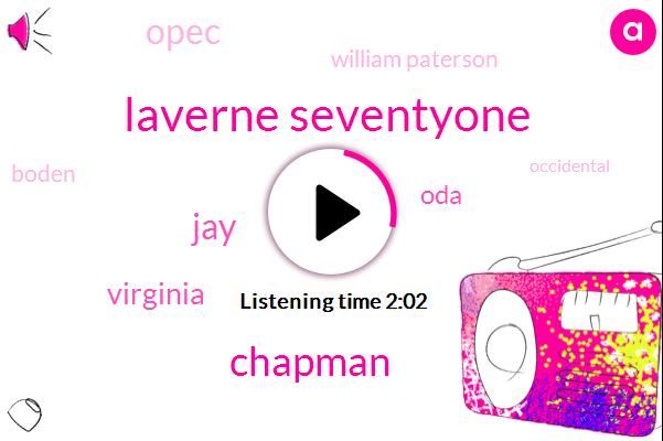 Laverne Seventyone,Chapman,JAY,Virginia,ODA,Opec,William Paterson,Boden,Lakeland,Rob Khuda,Occidental,Owen,Milliken Ithaca,Michael Whitley,Austin