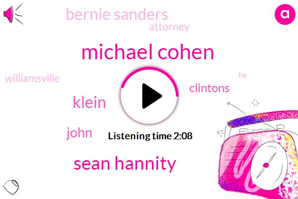 Michael Cohen,Sean Hannity,Klein,John,Clintons,Bernie Sanders,Attorney,Williamsville,New York,George Stephanopoulos,Jake Tapper,Warren,UK