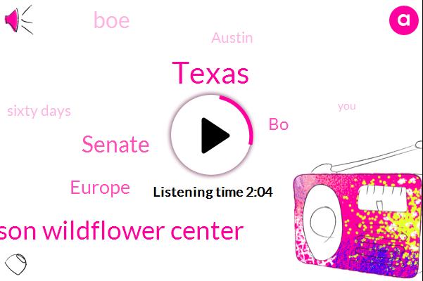 Texas,Johnson Wildflower Center,Senate,Europe,BO,BOE,Austin,Sixty Days