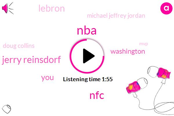 NBA,NFC,Jerry Reinsdorf,Washington,Lebron,Michael Jeffrey Jordan,Doug Collins,MVP,Jerry Krause,Phil Jackson,Stan,Three Years,Sixteen Years,Two Years