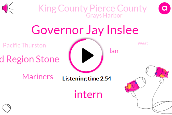 Governor Jay Inslee,Intern,Puget Sound Region Stone,Mariners,IAN,King County Pierce County,Grays Harbor,Pacific Thurston,West,FEY,Europe,Insley,Louis,Seahawks,JIM