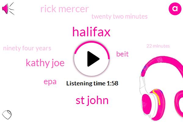 Halifax,St John,Kathy Joe,EPA,Beit,Rick Mercer,Twenty Two Minutes,Ninety Four Years,22 Minutes