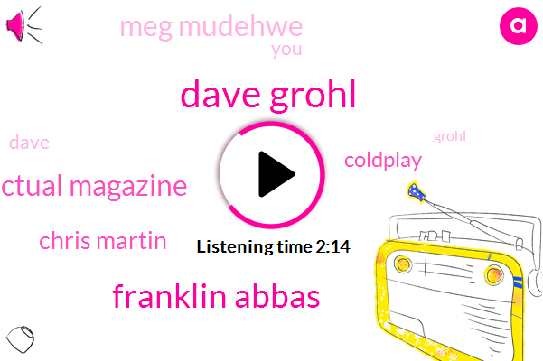Dave Grohl,Franklin Abbas,Actual Magazine,Chris Martin,Coldplay,Meg Mudehwe