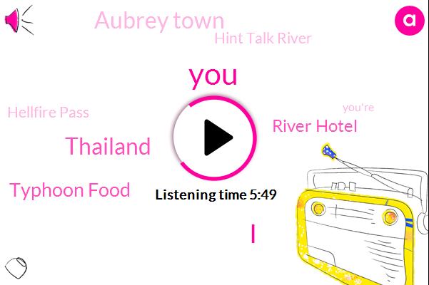 Thailand,Typhoon Food,River Hotel,Aubrey Town,Hint Talk River,Hellfire Pass