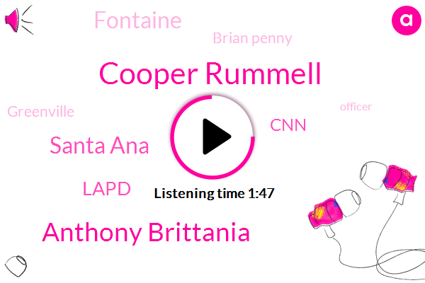 KNX,Cooper Rummell,Anthony Brittania,Santa Ana,Lapd,CNN,Fontaine,Brian Penny,Greenville,Officer,Mike,Mission Hills,Diane,One Million Dollars,Twelve Year,Two Years