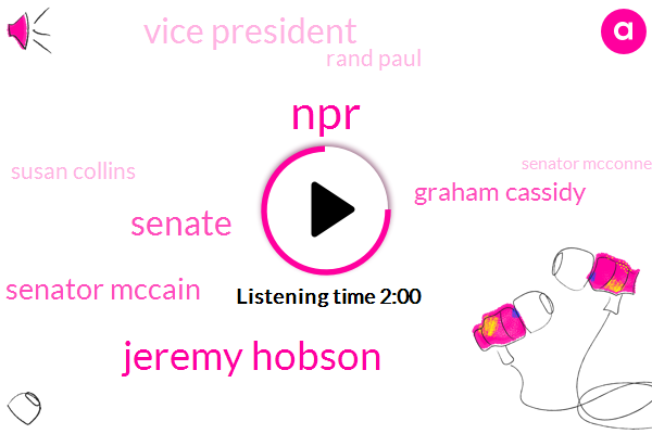 NPR,Jeremy Hobson,Senate,Senator Mccain,Graham Cassidy,Vice President,Rand Paul,Susan Collins,Senator Mcconnell,Robin Young,Obamacare,Julie Rottner,Ford,Mike Pence,Kentucky