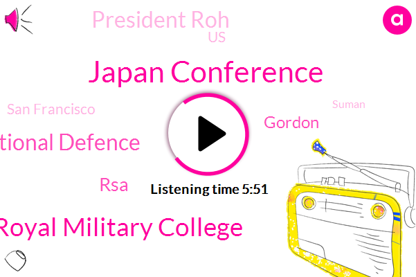 Japan Conference,Royal Military College,Department Of National Defence,RSA,Gordon,President Roh,United States,San Francisco,Suman,Asia Pacific,Freddie Mac,Rsa Asia Pacific,Germs Hall,Canadian Defence Academy,President Trump,Military Academy,Soft,Canada,Japan