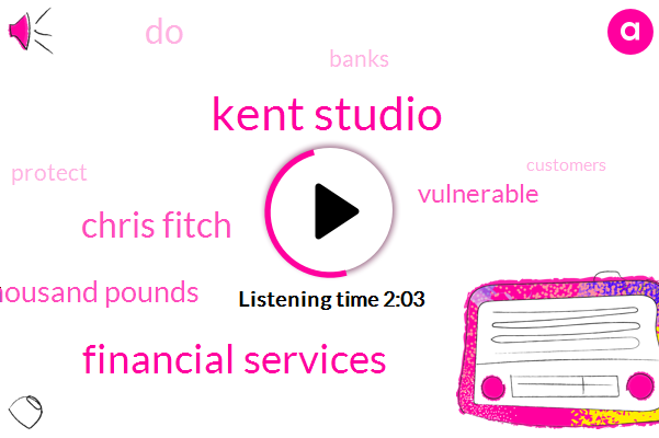 Kent Studio,Financial Services,Chris Fitch,Twenty Thousand Pounds