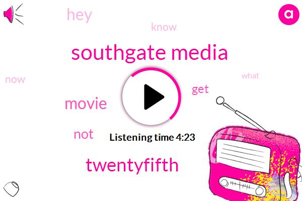 Southgate Media,Twentyfifth