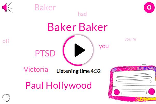 Baker Baker,Paul Hollywood,Ptsd,Victoria,Baker