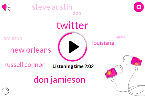 Twitter,Don Jamieson,New Orleans,Russell Connor,Louisiana,Steve Austin