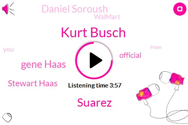 Kurt Busch,Suarez,Gene Haas,Stewart Haas,Official,Daniel Soroush,Walmart,Haas,Chevy,Carl Edwards,Lash,Dennis,Martin,Alabama,Mexico,Three Years