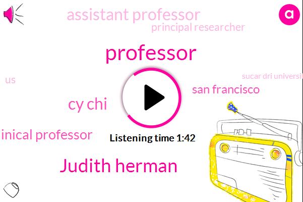 Judith Herman,Cy Chi,Associate Clinical Professor,San Francisco,Assistant Professor,Professor,Principal Researcher,United States,Sucar Dri University,Assistant Clinical Professor,Community Health Systems University