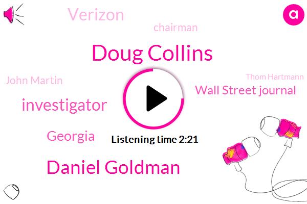 Doug Collins,Daniel Goldman,Investigator,Georgia,Wall Street Journal,Verizon,Chairman,John Martin,Thom Hartmann,Tom Hardman,Tom Armen,Executive,AT,Ten Day