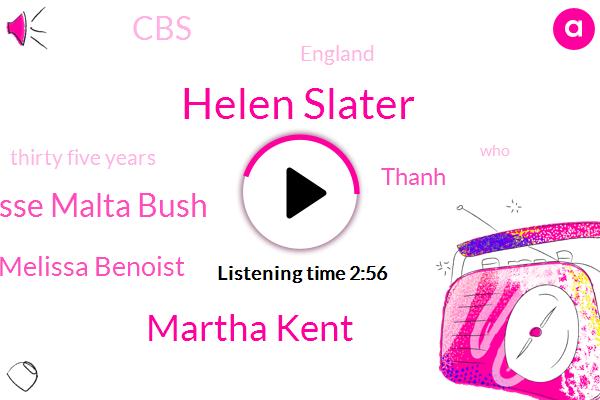 Helen Slater,Martha Kent,Jesse Malta Bush,Melissa Benoist,Thanh,CBS,England,Thirty Five Years