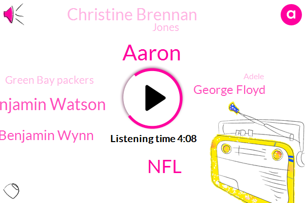 Aaron,NFL,Benjamin Watson,Benjamin Wynn,George Floyd,Christine Brennan,Jones,Green Bay Packers,Anderson,Adele,Goodell,Buffalo,Jim Crow,Arron