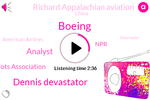 Boeing,Dennis Devastator,Analyst,Allied Pilots Association,NPR,Richard Appalachian Aviation,China,American Airlines,Diaa Hadid,Teal Group,Xinjiang,Islamabad,Richard Appalachia,Pakistan,David Schaper,Asia,Chicago