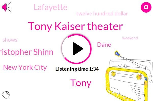 Tony Kaiser Theater,Christopher Shinn,Tony,New York City,Dane,Lafayette,Twelve Hundred Dollar