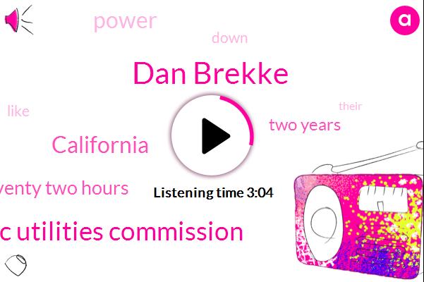 Dan Brekke,California Public Utilities Commission,California,Seventy Two Hours,Two Years