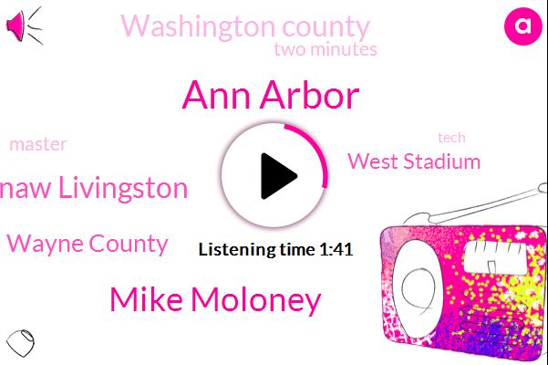 Ann Arbor,Mike Moloney,Washtenaw Livingston,Wayne County,West Stadium,Washington County,Two Minutes