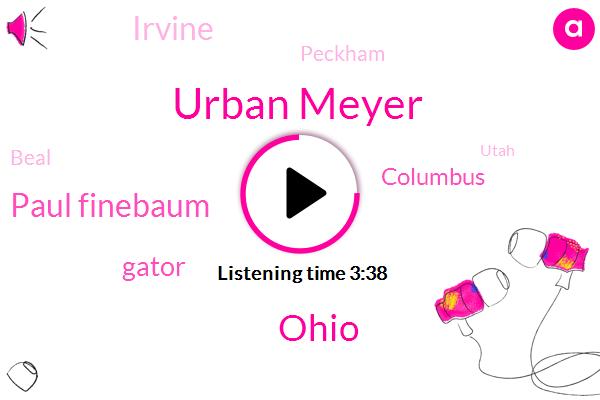 Urban Meyer,Ohio,Paul Finebaum,Gator,Columbus,Football,Irvine,Peckham,Beal,Utah,Michigan,New York City,Gainesville,Espn,Brian,Nick Sabin,Three Years,Five Weeks,Two Days