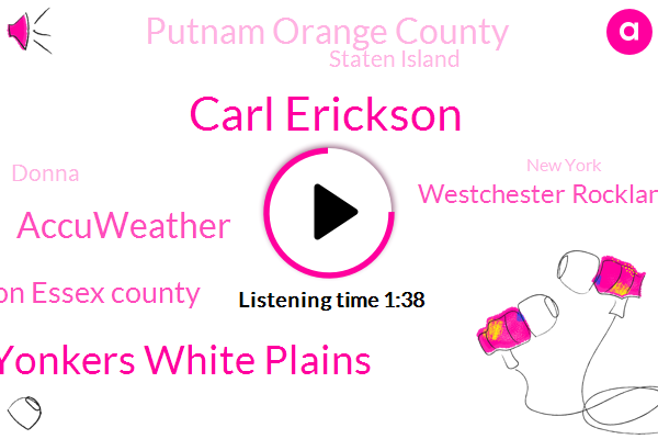 Carl Erickson,Newark Paterson Yonkers White Plains,Accuweather,Hudson Essex County,Westchester Rockland,Putnam Orange County,Staten Island,Donna,New York,Seventy Five Percent,Three Inches,Four Day