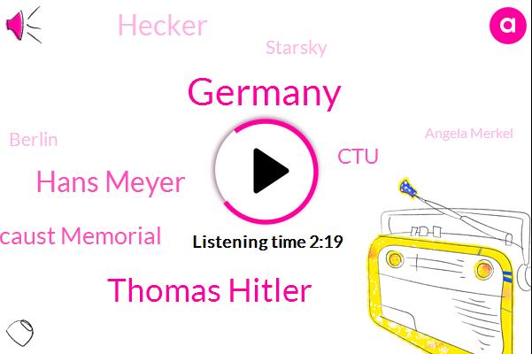 Germany,Thomas Hitler,Hans Meyer,Holocaust Memorial,CTU,Hecker,Starsky,Berlin,Angela Merkel,Alexander Gallant,Grisham,CDU,Floegel Wing,New York,NPR