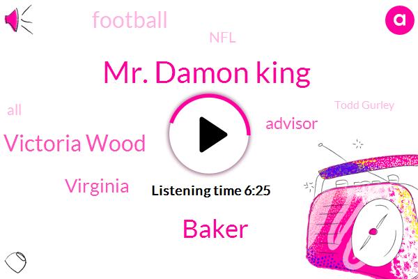 Mr. Damon King,Baker,Victoria Wood,Virginia,Advisor,Football,NFL,Todd Gurley,DON,Rams,RON,Thomas,Steve Owens,Barry Switzer,Tom Tom,Steve Zabel,Ed Foster