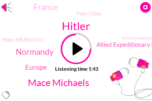 Hitler,Mace Michaels,Normandy,Europe,Allied Expeditionary Force,France,Twin Cities,Marc Meredith,Great Crusade Day,Today,Tony Evers,75 Degrees,AP,Communist Party Of China,Republicans,Second Year,Fox News,Democratic,D Day,Society Of Minnesota Weather Center