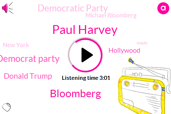 Paul Harvey,Bloomberg,Democrat Party,Donald Trump,Hollywood,Democratic Party,Michael Bloomberg,New York