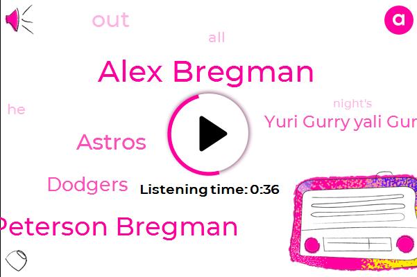 Astros,Alex Bregman,Dodgers,Scott Peterson Bregman,Yuri Gurry Yali Gurry,Seven Ninety Year