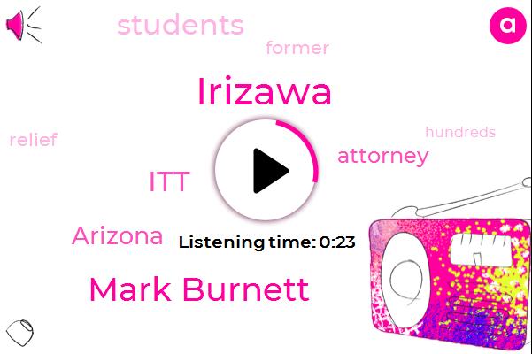 Mark Burnett,ITT,Arizona,Attorney,Irizawa,Four Million Dollars