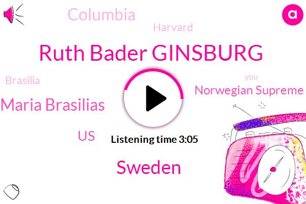 Ruth Bader Ginsburg,Sweden,Karen Maria Brasilias,United States,Norwegian Supreme Court,Columbia,Harvard,Brasilia